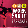 DJ Q Ft. Dorrough, Yung Berg, & FLA Amazin - Work For It (Dirty)