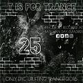 T IS FOR TRANCE    ❝25       2 0 1 6