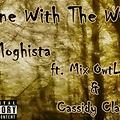 Gone With The Wind - MOGHISTA ft. Mix Owtlawz & Cassidy Claye