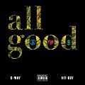 D-Why- All Good (Feat. Hit-Boy) (Prod. Marcus D'Tray) (RichHappyFamous.com)