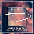 Fahjah & Emma Chatt-What We Could've Been (Extended Mix)