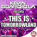 Kevin Guardiola - This Is Tomorrowland (@PlayMusicExp)