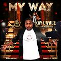 Kay Da Ace - My way 2