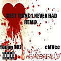 Best Thing I Never Had(ReMix)