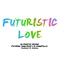 Futuristic Love (Ft. Da Youngfellaz)