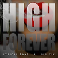 Lyrical Tone & Big Vic - High Forever