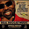 REAL REGGAE MUSIC the best of RICHIE STEPHENS OFFICIAL MIXTAPE - mixed by MORELLO SELECTA - ADRIATIC SOUND 2015
