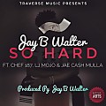 So Hard(Prod. By Jay B Walter)