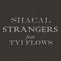 Shacal - Stranger ft. Tyi Flows