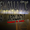 Flomatic - No Apology