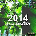 Dj-Remstar Presents, Soca Vacation Mixtape 2014 [Trinidad & Tobago Edition]