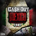 Cah Out ft Yo Gotti - Mexico