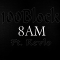100Block - 8AM Ft. Kevlo