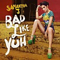SAMANTHA J - BAD LIKE YUH - WASHROOM ENTERTAINMENT