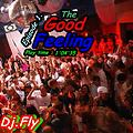 Dj.Fly - The good feeling (Episode 1)