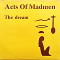Acts Of Madmen-The Dream