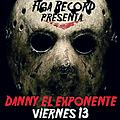 Danny El Exponente Friday The 13th Song