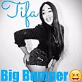 Tifa - Big Bumper