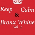 Keep Calm and Bronx Wine Vol. 1