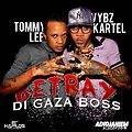 Vybz Kartel Ft Tommy Lee - Betray Di Gaza Boss  {Sept 2012}