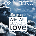 O2 - We Will Always Love (ft. Tiara) [Extended Mix]