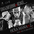 Hola Mama (Part. 2) (Prod. By Nely El Arma Secreta)