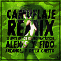 Alexis Y Fido Ft. Arcangel Y De La Ghetto – Camuflaje (Official Remix) (Prod. By Dj Urba, Rome Y Hyde)