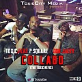 Toxic ft P square X Don Jazzy-Collabo (The Toxic Refix)