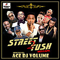 STREET2TUSH Mixtape Hosted by Ace DJ Volume