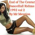 End of The Century DanceHall Riddims 1993 vol 2