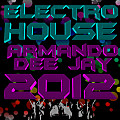 Mix Electro House by Armando Dee Jay 2012