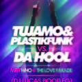 Tujamo & Plastik Funk Vs. Da Hool - Meet WHO at the Love Parade (DJ Lucas Bootleg)