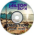 EMOLTION HOUSE BY DJ JAILSON SILVA MUSIC IS LIFE 3