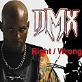 DMX -Right Wrong