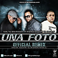 Edil Ft Noztra Y Dylon - Una Foto Remix (Prod. By Maestro El Ingeniero Musical)