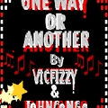 Vicfizzy & Johncongo_One Way Or Another