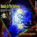 Beauty In The Darkness (DownMix) Vol#3 98bpm