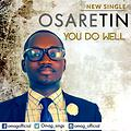 You Do Well by Osaretin