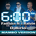 6Am_Farruko_ft_J.Balvin_Mambo_Version_By_DjBirlo