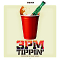 3 pm Tippin - Dirty