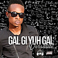 Versatile - Gal Gi Yuh Gal - Warrior Music Group & Minto Pierre Records