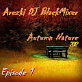 Arezki DJ BlackMixer - Autumn Nature ( Episode 1 )