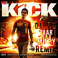 KICK - YAAR NAA MILEY (DJ HITU REMIX)