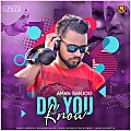 Do You Know - Aman Sanjog Remix