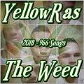 The Weed - YellowRas - 966 Songs
