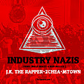 Industry Nazis (by J.K. The Rapper, 2chea, & MTown