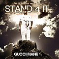 Gucci Mane - Stand 4 It