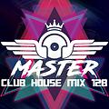 MasterDj - Club House Mix 128