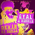 Devin Di Dakata - Gyal A Bubble [Raw] - Jaycrazie Records