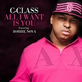 C-class - All i want is you ft Robbie Nova